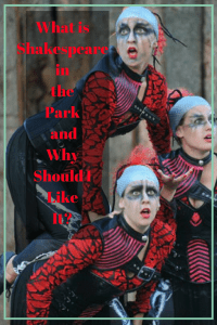 What is Shakespeare in the Park and Why Should I Like It?