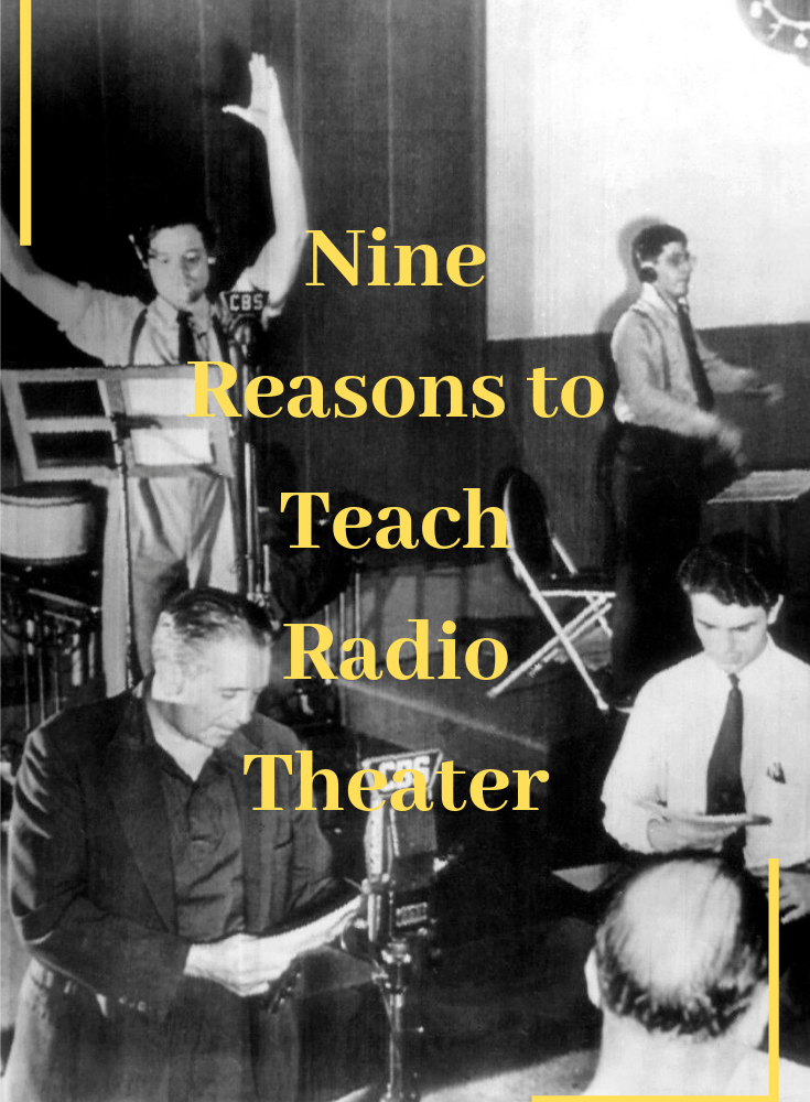 Creative Dramatics Lesson Plans: Nine Reasons to Teach Radio Theater