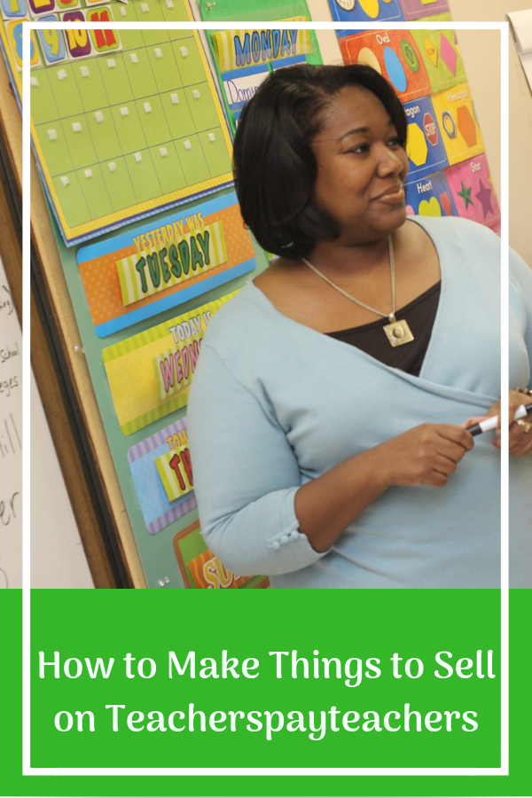 How to Make Things to Sell on Teacherspayteachers