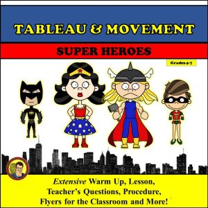 Tableau and Movement with Super Heroes