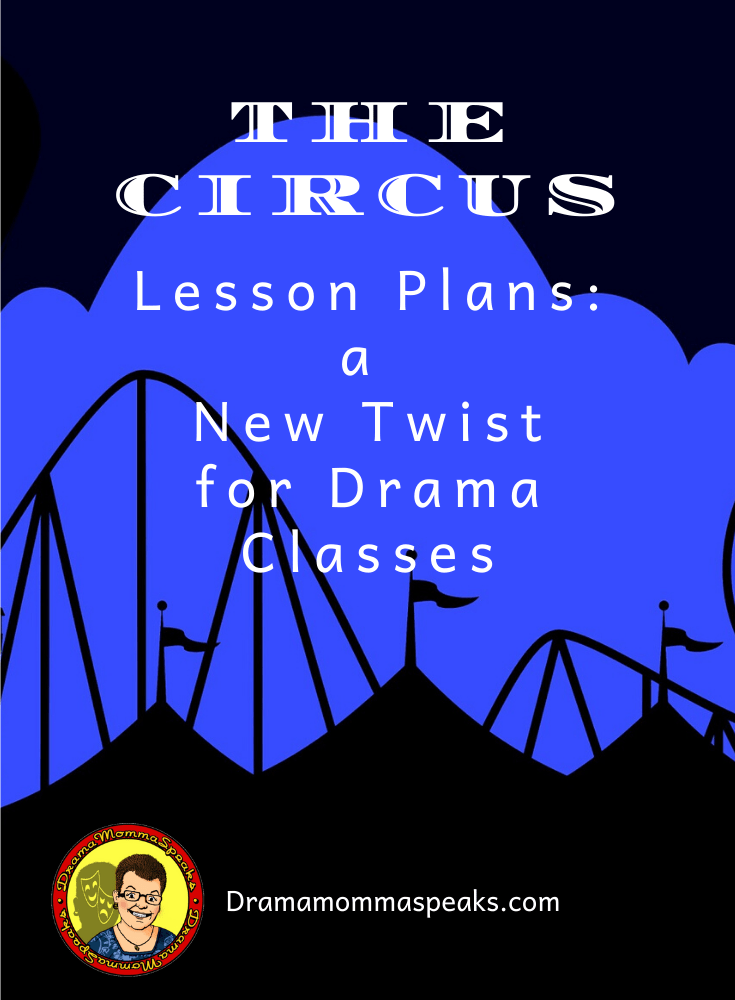 Circus Themed Lesson Plans–a New Twist for Drama Classes