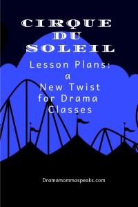 Cirque Du Soleil Lesson Plans–a New Twist for Drama Classes