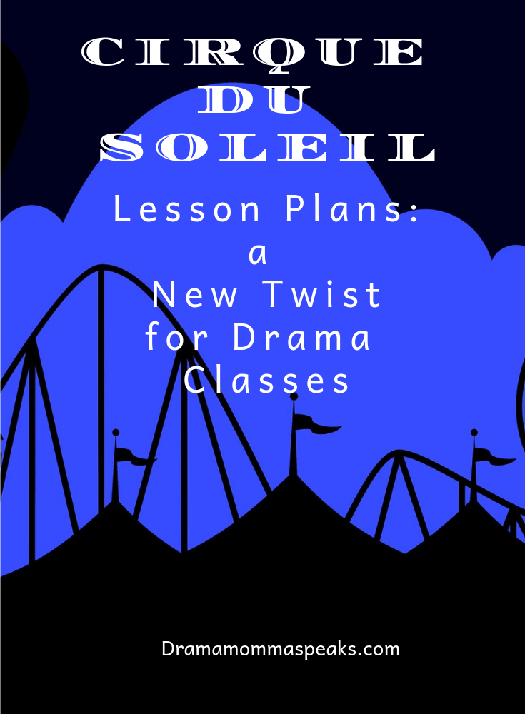 Cirque Du Soleil Lesson Plans–a New Twist for Drama Classes