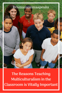 The Reasons Teaching Multiculturalism in the Classroom is Vitally Important