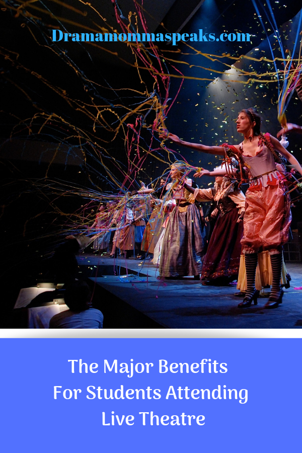 The Major Benefits For Students Attending Live Theatre