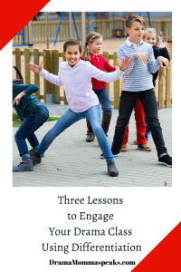 Three Lessons to Engage Your Drama Class Using Differentiation