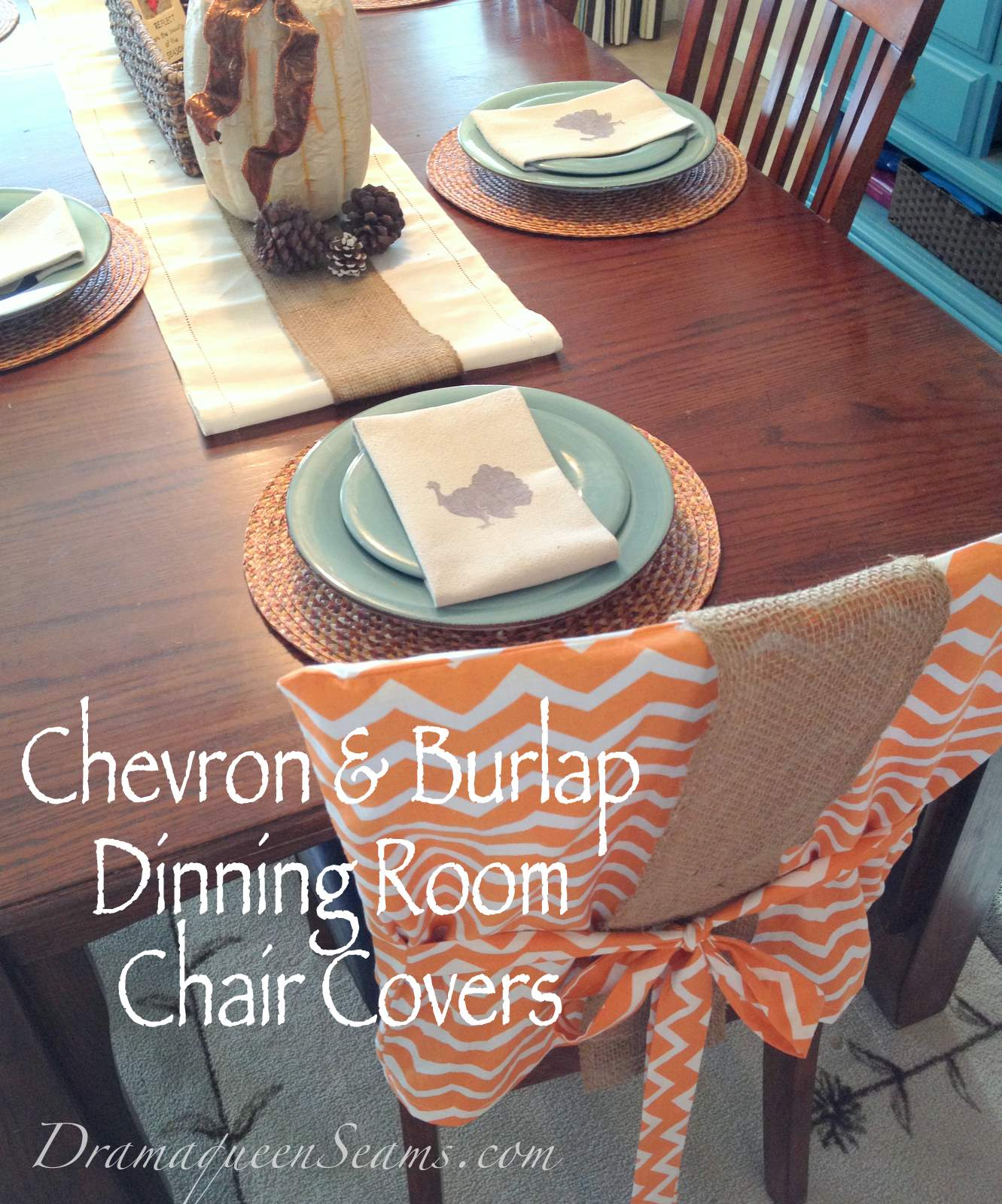 burlap chair covers for folding chairs christmas high chevron dinning room drama queen seams well i can t have my painted turkey napkins with out coordinating to go the festive table scape holidays