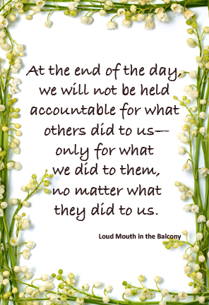 We will only be held accountable for our actions