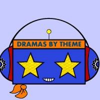 Drama Reviews By Themes of Interest