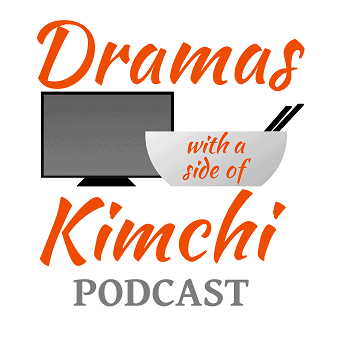 Podcast | Dramas with a Side of Kimchi | Page 3