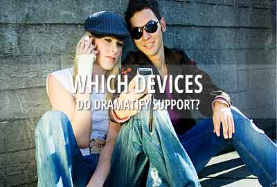 Which devices support Dramatify?