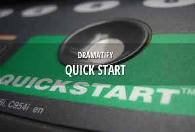 Dramatify's quick starter guide