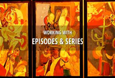 Working with series & episodes