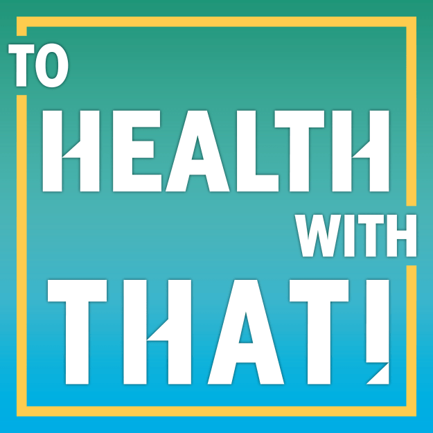 To Health With That! MTHFR Podcast