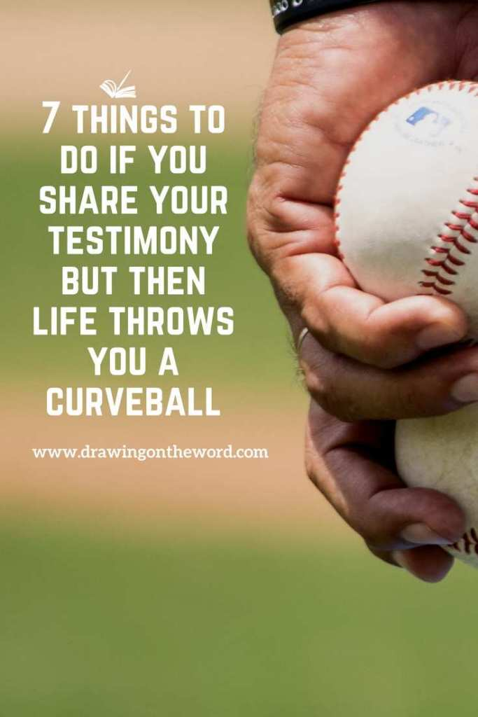 7 things to do if you share your testimony but then life throws you a curveball