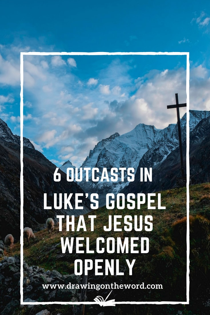 Do you ever feel like you don't belong? There are many outcasts in Luke's Gospel that Jesus encounters. Read about 6 of them here. Free Bible study included. #outcasts #lukesgospel #lostsheep #prodigalson #leper #sinfulwoman #taxcollectors #jesus