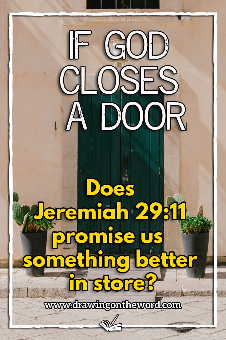 Pinterest If God closes a door, does Jeremiah 29:11 promises something better in store?