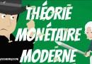 LA THÉORIE MONÉTAIRE MODERNE (ou TMM)
