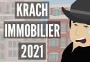 COMMENT Échapper Au KRACH IMMOBILIER De 2021?