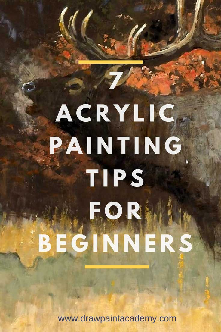 Top 7 acrylic painting tips for beginners for Tips for using acrylic paint