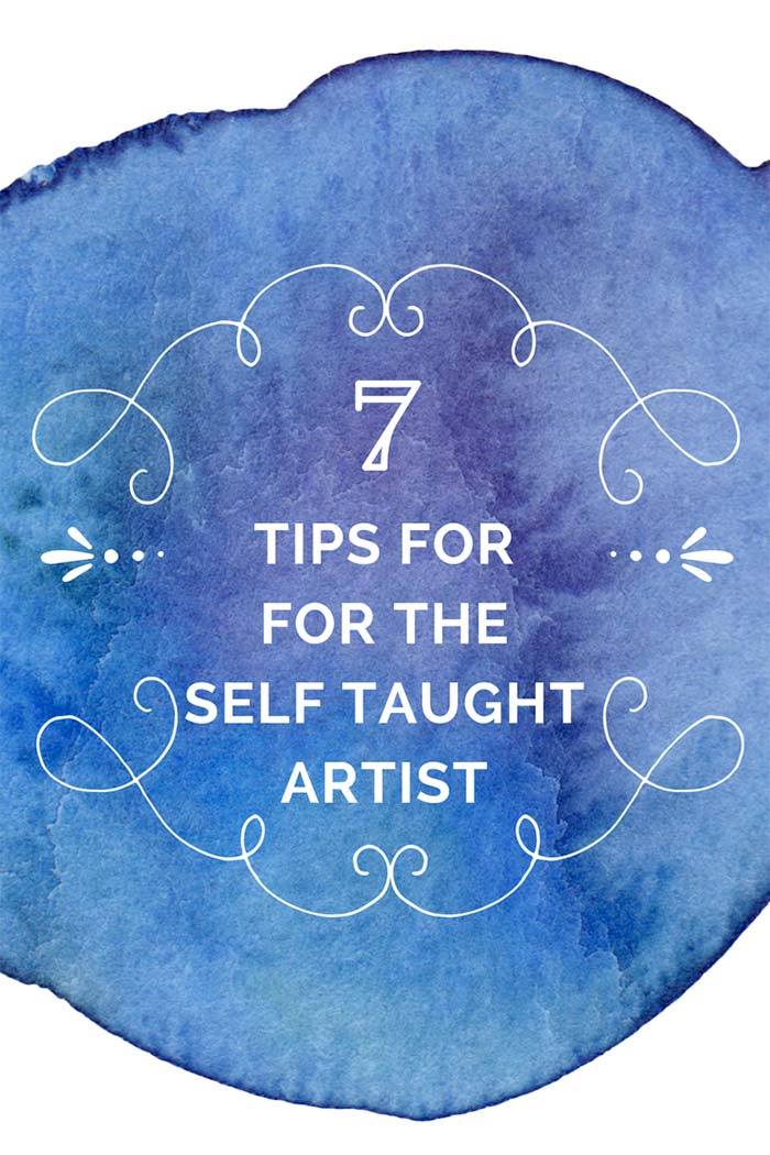7 Tips For The Self Taught Artist  Not everyone has the benefit of going to a top art school. So here are some great tips for all you self taught artists out there.