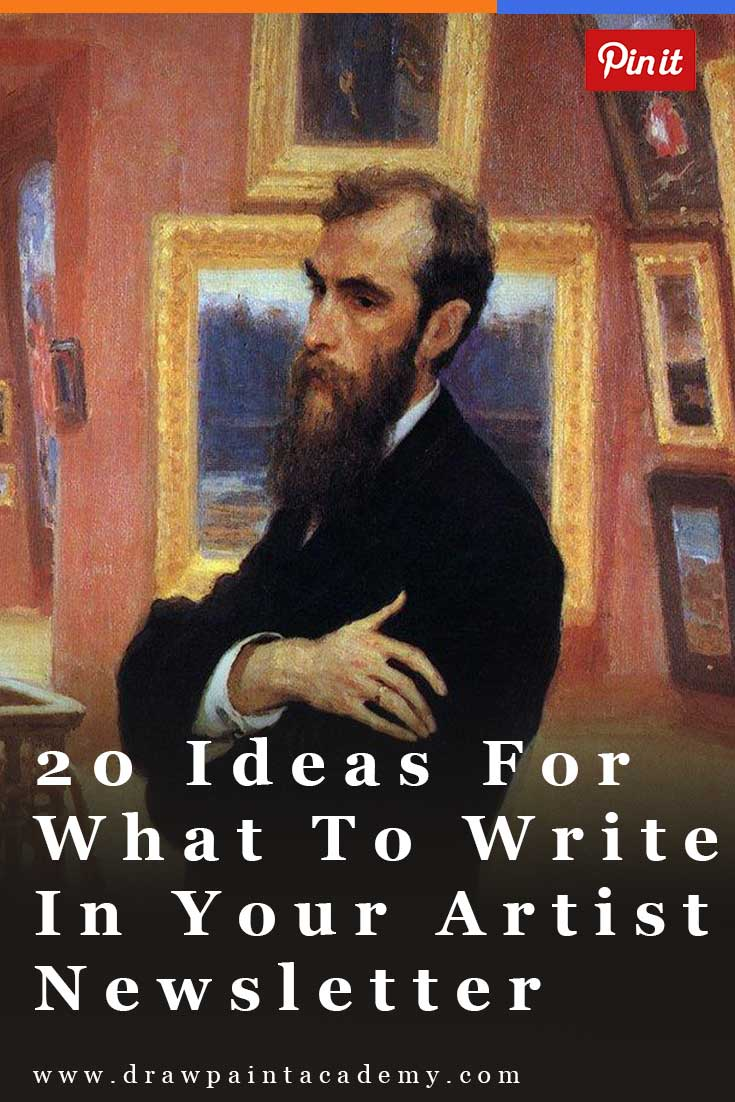 20 Ideas For What To Write In Your Artist Newsletter. Not sure what to write about in your artist newsletter? Here are 20 ideas to get you started.