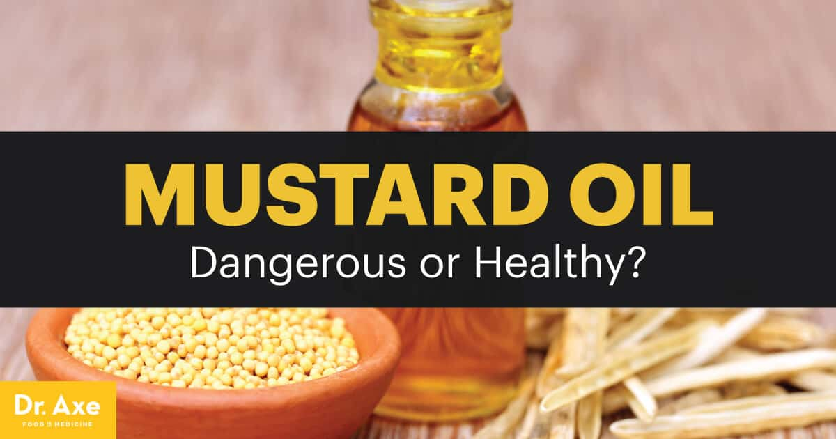 Mustard Oil Dangerous Or A Health Boosting Agent Dr Axe