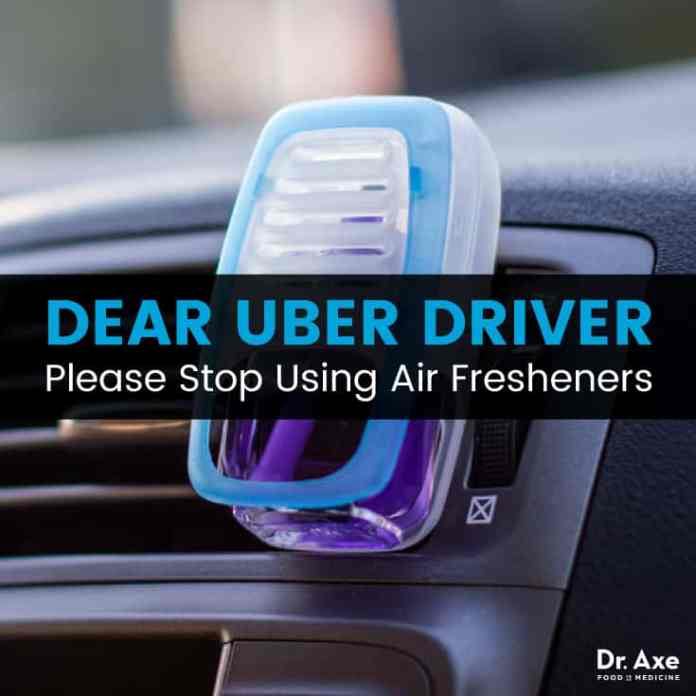Dear uber driver please stop using air fresheners - Dr. Axe