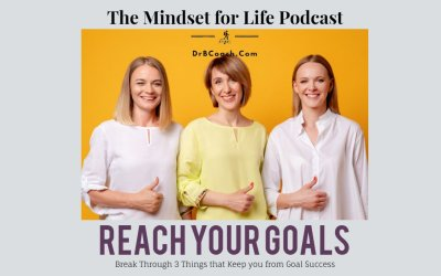 #54, Reach Your Goals: Break Through Three Things That Keep You From Goal Success