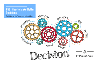 #58: How to Make Better Decisions