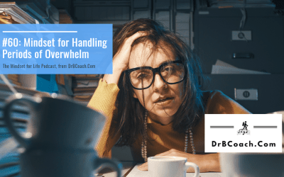 #60: Mindset for Handling Periods of Overwhelm