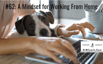 #62: A Mindset for Working from Home