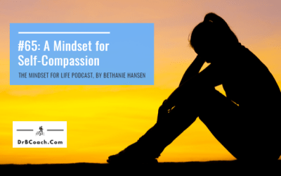 #65: A Mindset for Self-Compassion
