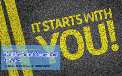 #79: How to Get Recognized at Work [Podcast]