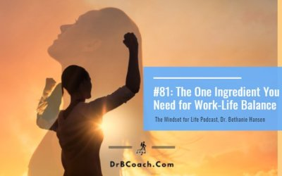 #81: The One Ingredient You Need for Work-Life Balance