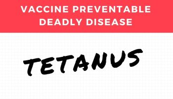 Tetanus is a vaccine preventable deadly disease