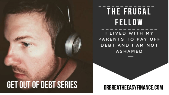 I Lived With My Parents To Pay Off Debt And I am Not Ashamed: The Frugal Fellow