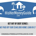 How We Paid Off $340,000 Mortgage In 3 Years By Saving 86.5% Of Our Income (HisHerMoneyGuide)