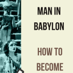 The Richest Man In Babylon Summary In 10 minutes Or Less {2019}