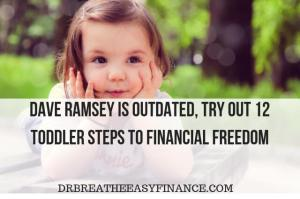 https://drbreatheeasyfinance.com/12-toddler-steps-to-financial-freedom/