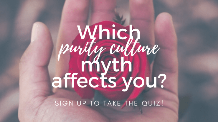 Which purity culture myth affects you? Take the free quiz.