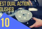 best dual action polisher