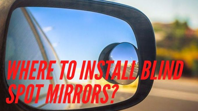 Where to install blind spot mirrors