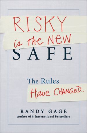 Book Review: Risky Is The New Safe by Randy Gage