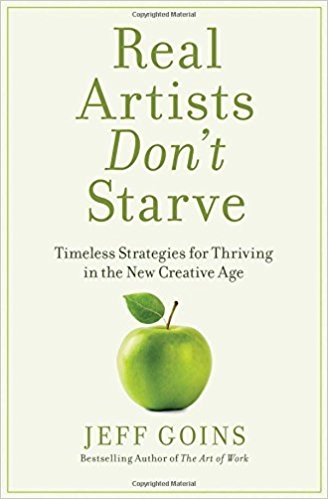 Real Artists Don't Starve by Jeff Goins (@JeffGoins) [Book Review]