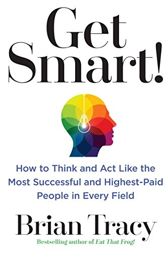 Get Smart! By Brian Tracy (@BrianTracy) [Book Review]