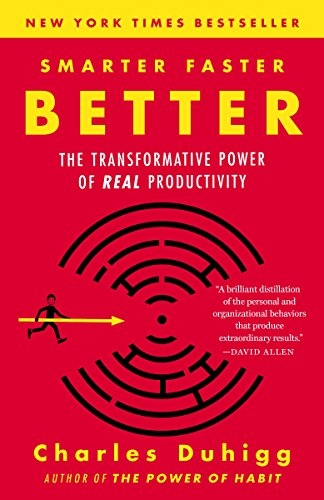 Smarter, Faster, Better by Charles Duhigg (@cduhigg) [Book Review]