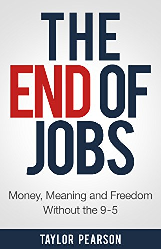 The End Of Jobs by Taylor Pearson (@TaylorPearsonMe) [Book Reviews]