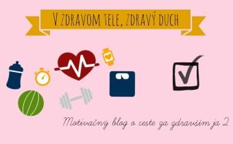 Motivačný blog o ceste za zdravším ja II. (cvičenie, hnacie motory, sledovanie progresu…)
