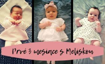 Prvé tri mesiace s Meliskou